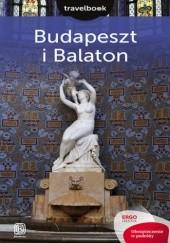 Okładka książki Budapeszt i Balaton. Travelbook. Wydanie 2 Monika Chojnacka