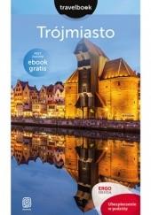 Okładka książki Trójmiasto. Travelbook. Wydanie 1 Monika Jurczyk,Katarzyna Głuc