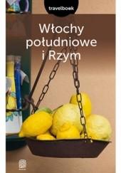 Okładka książki Włochy południowe i Rzym. Travelbook. Wydanie 2 Agnieszka Masternak