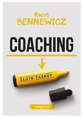 Okładka książki Coaching. Złote zasady Maciej Bennewicz