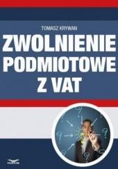 Okładka książki Zwolnienia podmiotowe z VAT Tomasz Krywan