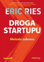 Okładka książki Droga Startupu. Metoda sukcesu Eric Ries