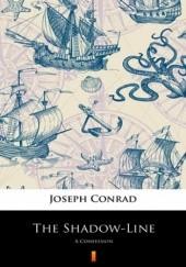 Okładka książki The Shadow-Line. A Confession Joseph Conrad