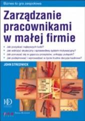 Okładka książki Zarządzanie pracownikami w małej firmie John Stredwick