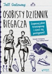 Okładka książki Osobisty dziennik biegacza. Dopasuj plan treningowy i ciesz się postępami! Jeff Galloway