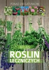 Okładka książki Atlas roślin leczniczych. Ponad 230 gatunków Małgorzata Mederska