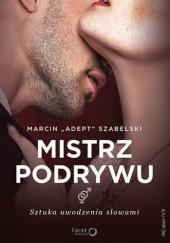 Okładka książki Mistrz podrywu. Sztuka uwodzenia słowami Marcin Szabelski