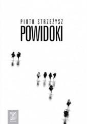 Okładka książki Powidoki. Wydanie 1 Piotr Strzeżysz
