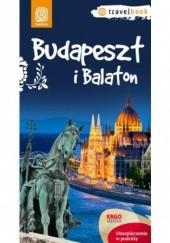Okładka książki Budapeszt i Balaton.Travelbook. Wydanie 1 Monika Chojnacka