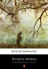 Okładka książki Ksiądz Marek. Poema dramatyczne w 3 aktach Juliusz Słowacki