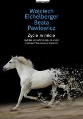 Okładka książki Życie w micie Wojciech Eichelberger,Beata Pawłowicz
