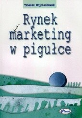 Okładka książki Rynek i marketing w pigułce Tadeusz Wojciechowski