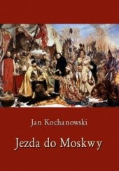 Okładka książki Jezda do Moskwy Jan Kochanowski