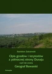 Okładka książki Opis grodów i terytoriów z północnej strony Dunaju czyli tak zwany Geograf Bawarski Stanisław Zakrzewski