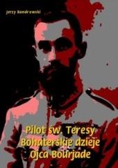 Okładka książki Pilot św. Teresy. Bohaterskie dzieje Ojca Bourjade Jerzy Bandrowski