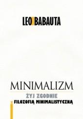 Okładka książki Minimalizm. Żyj godnie z filozofią minimalistyczną Leo Babauta