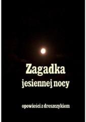Okładka książki Zagadka jesiennej nocy Stefan Grabiński,Andrzej Sarwa,Stanisław Reymont Władysław