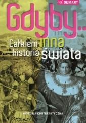 Okładka książki Gdyby...Całkiem inna historia świata praca zbiorowa