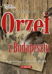 Okładka książki Orzeł z Budapesztu. Wspomnienia kuriera KG AK Jan Łożański