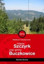 Okładka książki Atrakcje turystyczne miasta Szczyrk i gminy Buczkowice Byrska Monika
