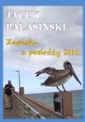 Okładka książki Zapiski z podróży 2015 Jacek Pałasiński