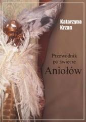 Okładka książki Przewodnik po świecie aniołów Katarzyna Krzan