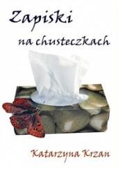Okładka książki Zapiski na chusteczkach Katarzyna Krzan