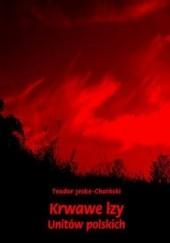 Okładka książki Krwawe łzy unitów polskich Teodor Jeske-Choiński