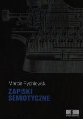 Okładka książki Zapiski semiotyczne Marcin Rychlewski