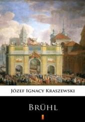 Okładka książki Trylogia Saska (tom 2). Brühl. Powieść historyczna z XVIII wieku Józef Ignacy Kraszewski