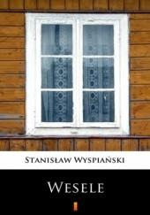 Okładka książki Wesele. Dramat w trzech aktach Stanisław Wyspiański