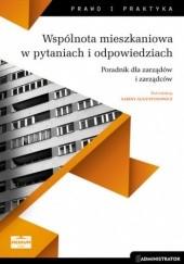Okładka książki Wspólnota mieszkaniowa w pytaniach i odpowiedziach. Poradnik dla zarządów i zarządców Sabina Augustynowicz red.
