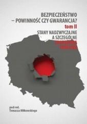 Okładka książki Bezpieczeństwo  powinność czy gwarancja? T. 2, Stany nadzwyczajne a szczególne zagrożenia państwa Tomasz Miłkowski