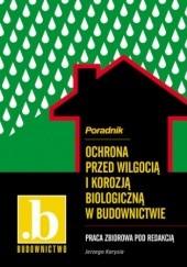 Okładka książki Ochrona przed wilgocią i korozją biologiczną w budownictwie Karyś Jerzy