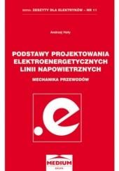 Okładka książki Podstawy projektowania elektroenergetycznych linii napowietrznych Hoły Andrzej