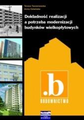 Okładka książki Dokładność realizacji a potrzeba modernizacji budynków wielkopłytowych Ostańska Anna,Taczanowska Teresa