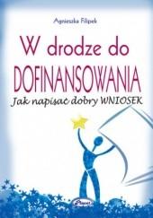 Okładka książki W drodze do dofinansowania Agnieszka Filipek
