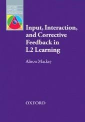Okładka książki Input, Interaction and Corrective Feedback in L2 Learning - Oxford Applied Linguistics Mackey,Alison