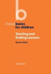 Okładka książki Starting and Ending Lessons - Oxford Basics Moir,Naomi