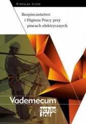 Okładka książki Bezpieczeństwo i Higiena Pracy przy pracach elektrycznych. Vademecum elektro.info Giera Mirosław
