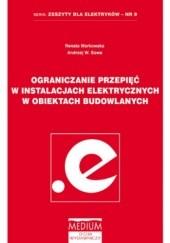 Okładka książki Ograniczanie przepięć w instalacjach elektrycznych w obiektach budowlanych Renata Markowska,W. Sowa Andrzej