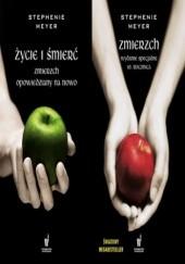 Okładka książki ZMIERZCH. Życie i śmierć. Zmierzch opowiedziany na nowo Stephenie Meyer