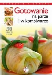 Okładka książki Gotowanie na parze i w kombiwarze Marta Szydłowska