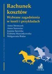 Okładka książki Rachunek kosztów. Wybrane zagadnienia w teorii i przykładach Joanna Sawicka,Anna Stronczek,Surowiec Anna