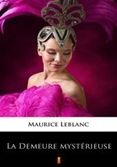 Okładka książki La Demeure mystérieuse Maurice Leblanc