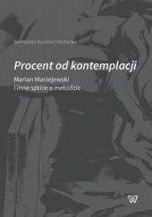 Okładka książki Procent od kontemplacji Bernadetta Kuczera-Chachulska