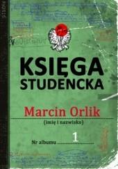 Okładka książki Księga studencka Marcin Orlik