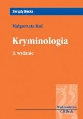 Okładka książki Kryminologia. Wydanie 3 Małgorzata Kuć