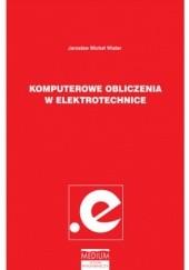 Okładka książki Komputerowe obliczenia w elektrotechnice Michał Wiater Jarosław