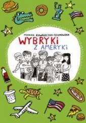 Okładka książki Wybryki z Ameryki Monika Kowaleczko-Szumowska